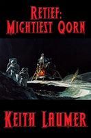 Retief: Mightiest Qorn - Keith Laumer