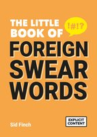The Little Book of Foreign Swearwords - Sid Finch