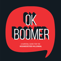 OK Boomer: A Survival Guide for the Misunderstood Millennial - Summersdale Publishers