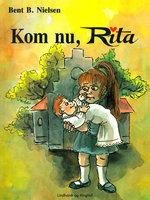 Kom nu, Rita! - Bent B. Nielsen