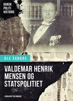 Valdemar Henrik Mensen og Statspolitiet - Ole Scharf
