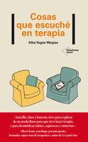 Cosas que escuché en terapia - Alba Yagüe Megías