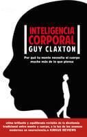 Inteligencia corporal - Guy Claxton