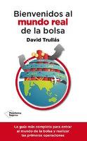 Bienvenidos al mundo real de la bolsa - David Trullás