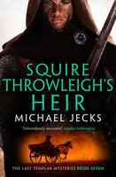 Squire Throwleigh's Heir - Michael Jecks