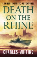 Death on the Rhine - Charles Whiting