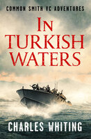 In Turkish Waters - Charles Whiting