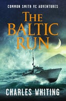 The Baltic Run - Charles Whiting