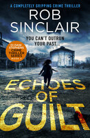 Echoes of Guilt - Rob Sinclair