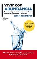 Vivir con abundancia - Sergio Fernández
