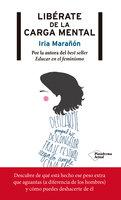 Libérate de la carga mental - Iria Marañón