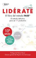 Lidérate: Método FASE - El método definitivo para ser más productivo - Agustín Peralt