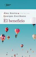 El beneficio - Álex Rovira, Georges Escribano