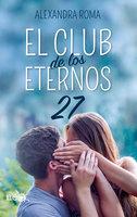 El club de los eternos 27 - Alexandra Roma