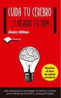 Cuida tu cerebro - Álvaro Bilbao