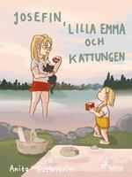 Josefin, lilla Emma och kattungen - Anita Gustavsson