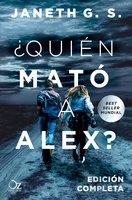 ¿Quién mató a Alex? - Janeth G. S.