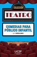 Comedias para público infantil - José Ignacio Serralunga