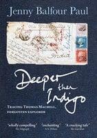 Deeper Than Indigo - Jenny Balfour Paul