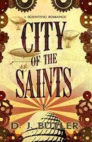 City of the Saints - D.J. Butler