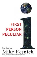 First Person Peculiar - Mike Resnick