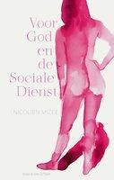 Voor God en de Sociale Dienst - Nicolien Mizee