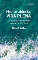Mente abierta, vida plena - Manel Saltor