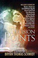 Decision Points - Orson Scott Card, Jonathan Maberry, Kevin J. Anderson