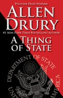 A Thing of State - Allen Drury