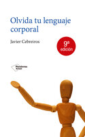 Olvida tu lenguaje corporal - Javier Cebreiros