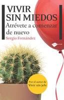 Vivir sin miedos - Sergio Fernández