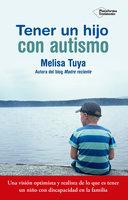 Tener un hijo con autismo - Melisa Tuya