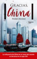 Gracias, China - Pedro Nueno