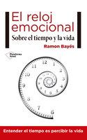 El reloj emocional - Ramon Bayés