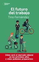 El futuro del trabajo - Tino Fernández