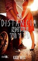 La distancia entre tú y yo - Kasie West