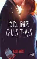 P.D. Me gustas - Kasie West