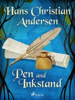 Pen and Inkstand - Hans Christian Andersen