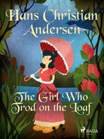 The Girl Who Trod on the Loaf - Hans Christian Andersen