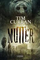 Mutter - Tim Curran