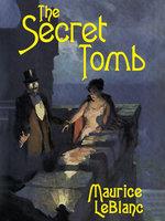 The Secret Tomb - Maurice Leblanc