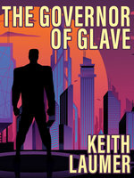 The Governor of Glave - Keith Laumer