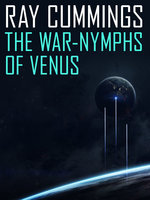 The War-Nymphs of Venus - Ray Cummings