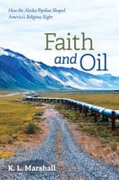 Faith and Oil - K. L. Marshall