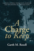 A Charge to Keep - Garth M. Rosell