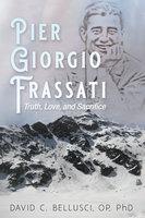 Pier Giorgio Frassati - David C. Bellusci