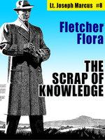 The Scrap of Knowledge: Lt. Joseph Marcus #8 - Fletcher Flora