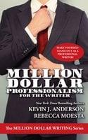 Million Dollar Professionalism - Kevin J. Anderson, Rebecca Moesta