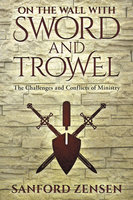 On the Wall with Sword and Trowel - Sanford Zensen