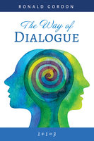 The Way of Dialogue - Ronald Gordon